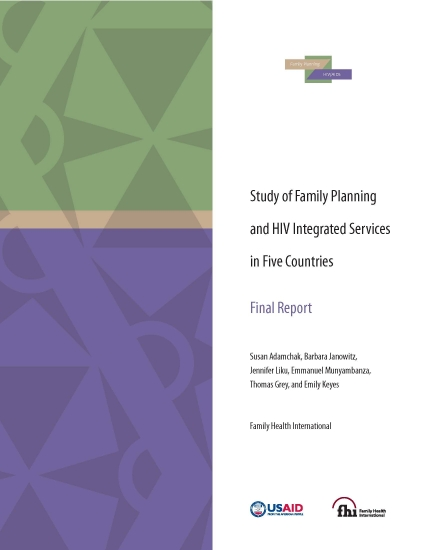 Study of Family Planning and HIV Integrated Services in Five Countries — Final Report