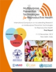 International Symposium on Accelerating Research on Multipurpose Prevention Technologies for Reproductive Health