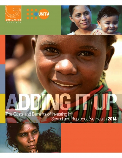 ADDING IT UP: The Costs and Benefits of Investing in Sexual and Reproductive Health 2014