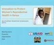 Multipurpose Prevention Technologies (MPTs): Innovation to Protect Women's Reproductive Health in Kenya