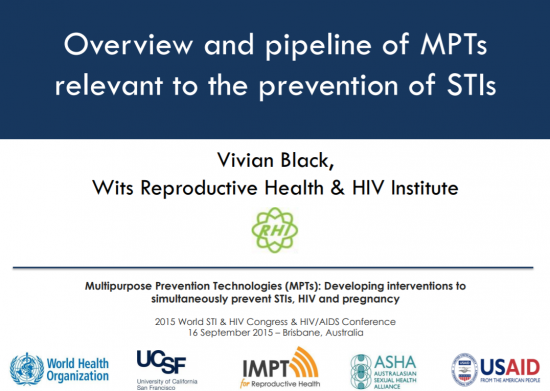 Multipurpose Prevention Technologies (MPTs): Developing interventions to simultaneously prevent STIs, HIV and Pregnancy - Presentation
