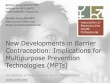 New Developments in Barrier Contraception: Implications for Multipurpose Prevention Technologies (MPTs)