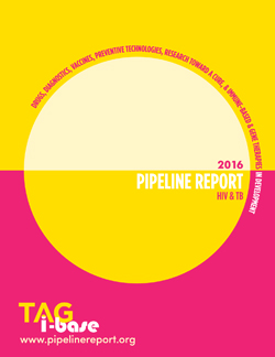 2016 Pipeline Report. HIV and TB. Drugs, Diagnostics, Vaccines, Preventive Technologies, Research Toward a Cure, and Immune-Based and Gene Therapies in Development