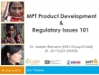 MPT Product Development & Regulatory Issues 101